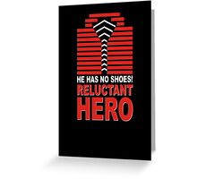 Reluctant Hero Greeting Card
