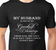 Husband - My Husband Is One Of My Greatest Blessings From God His Love Is A Gift That I Open Every Day T-shirts Unisex T-Shirt