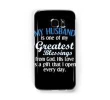 Husband - My Husband Is One Of My Greatest Blessings From God T-shirts Samsung Galaxy Case/Skin