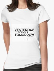 yesterday is but today's memory - khalil gibran Womens Fitted T-Shirt