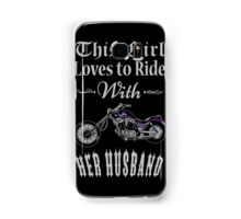 Husband - This Girl Loves To Ride With Her Husband T-shirts Samsung Galaxy Case/Skin