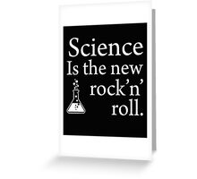 Science is the new rock 'n' roll Greeting Card