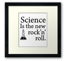 Science is the new rock 'n' roll  Framed Print
