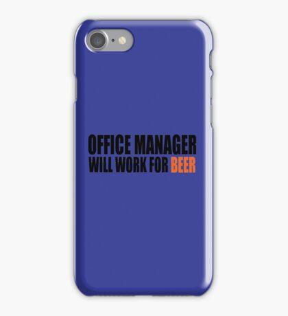 Office Manager will work for Beer iPhone Case/Skin