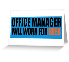 Office Manager will work for Beer Greeting Card