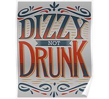 DIZZY NOT DRUNK Poster