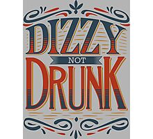 DIZZY NOT DRUNK Photographic Print