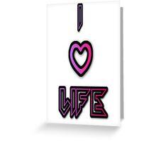 I love Life Greeting Card