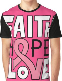 Faith Hope Love - Breast Cancer Awareness Graphic T-Shirt
