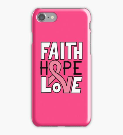 Faith Hope Love - Breast Cancer Awareness iPhone Case/Skin