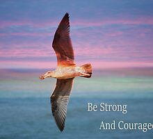 Be Strong And Courageous by Marie Sharp