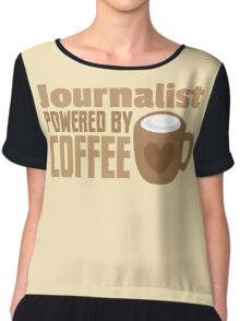 Journalist powered by coffee Chiffon Top