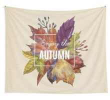Enjoy the autumn Wall Tapestry