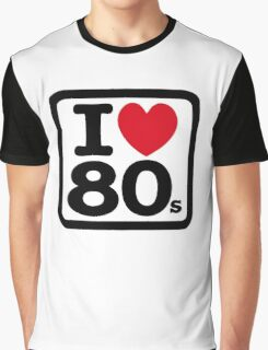 I love the 80's (eighties) Graphic T-Shirt