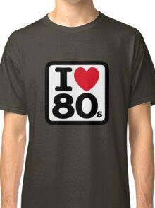 I love the 80's (eighties) Classic T-Shirt