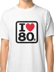 I love the 80's (eighties) Classic T-Shirt