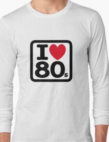 I love the 80's (eighties) Long Sleeve T-Shirt