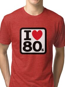 I love the 80's (eighties) Tri-blend T-Shirt