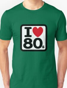I love the 80's (eighties) Unisex T-Shirt
