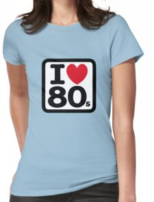 I love the 80's (eighties) Womens Fitted T-Shirt