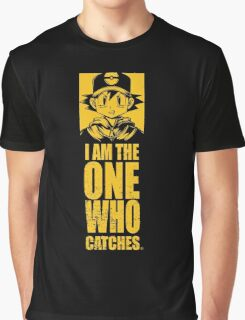 I am the one who catches Graphic T-Shirt