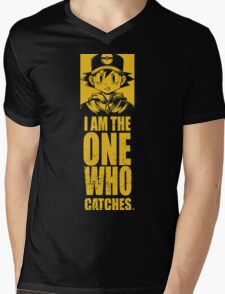 I am the one who catches Mens V-Neck T-Shirt