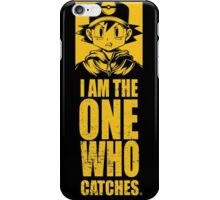 I am the one who catches iPhone Case/Skin