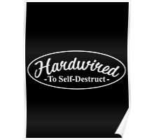 Hardwired To Self-Destruct Poster