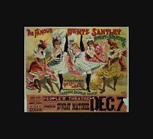 Performing Arts Posters The famous Rentz Santley Novelty and Burlesque Co first time in America the sensational scene gay life in Paris introducing Jardine Mabile Dance 2860 Unisex T-Shirt