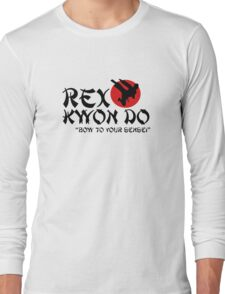 Rex Kwon Do - Bow to your sensei Long Sleeve T-Shirt