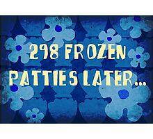 298 frozen patties later... Photographic Print