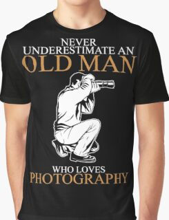 Never Underestimate An Old Man With A Photography Graphic T-Shirt