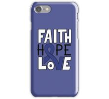 Faith Hope Love - Colon Cancer Awareness iPhone Case/Skin