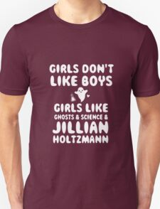 Girls like Jillian Holtzmann quote  Unisex T-Shirt