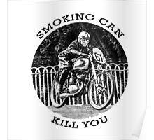 Smoking can kill you Poster