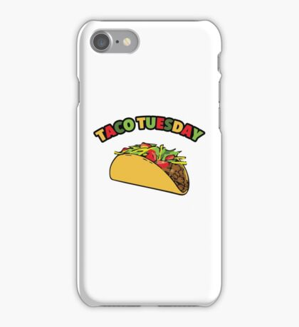 Taco Tuesday Is The Most Delicious Day of The Week iPhone Case/Skin