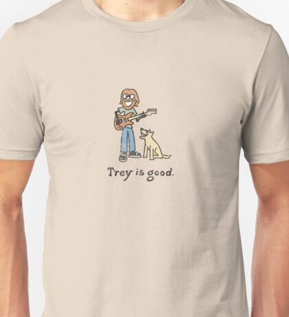 Trey is good. Unisex T-Shirt