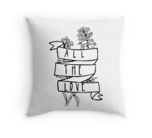 All The Love 2.0 Throw Pillow