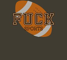 Fuck Sports Funny College Football Design Unisex T-Shirt