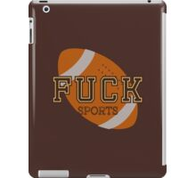 Fuck Sports Funny College Football Design iPad Case/Skin