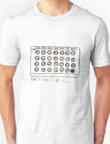 God I hope I get It Unisex T-Shirt