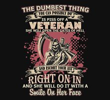 You Can Possibly Do Is Piss Off A Veteran T-shirts Unisex T-Shirt