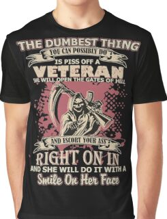 You Can Possibly Do Is Piss Off A Veteran T-shirts Graphic T-Shirt