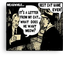 Funny Cartoon- What Does He Want Meow? Gold Canvas Print