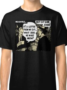 Funny Cartoon- What Does He Want Meow? Gold Classic T-Shirt