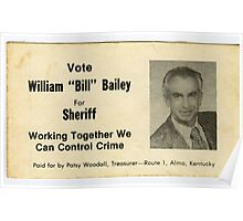 """William """"Bill"""" Bailey for Sheriff, Calloway County, Kentucky Poster"""