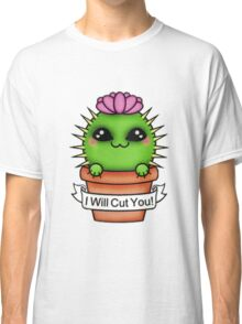 Cute I'll Cut You Cactus Classic T-Shirt