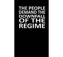 The People Demand The Downfall Of The Regime Photographic Print