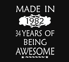 MADE IN 1982   34 YEARS OF BEING AWESOME Unisex T-Shirt