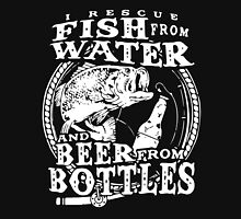 I Rescue Fish From Water And Beer From Bottles Shirt Unisex T-Shirt